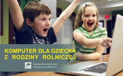 Komputer dla dziecka z rodziny rolniczej – wnioski o dofinansowanie można składać tylko do 30 grudnia