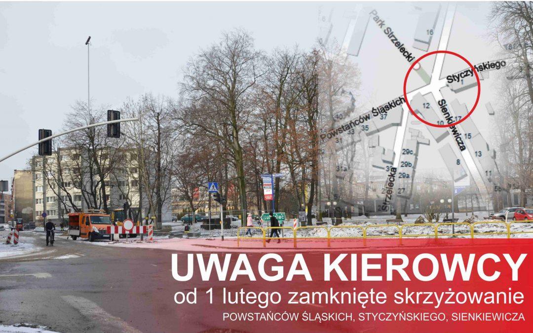Uwaga! Skrzyżowanie ul. Powstańców Śląskich, Styczyńskiego, Sienkiewicza będzie zamknięte.