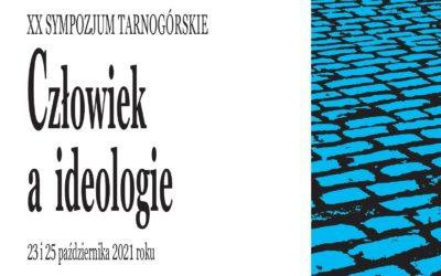 """XX Sympozjum Tarnogórskie """"Człowiek a Ideologie"""""""